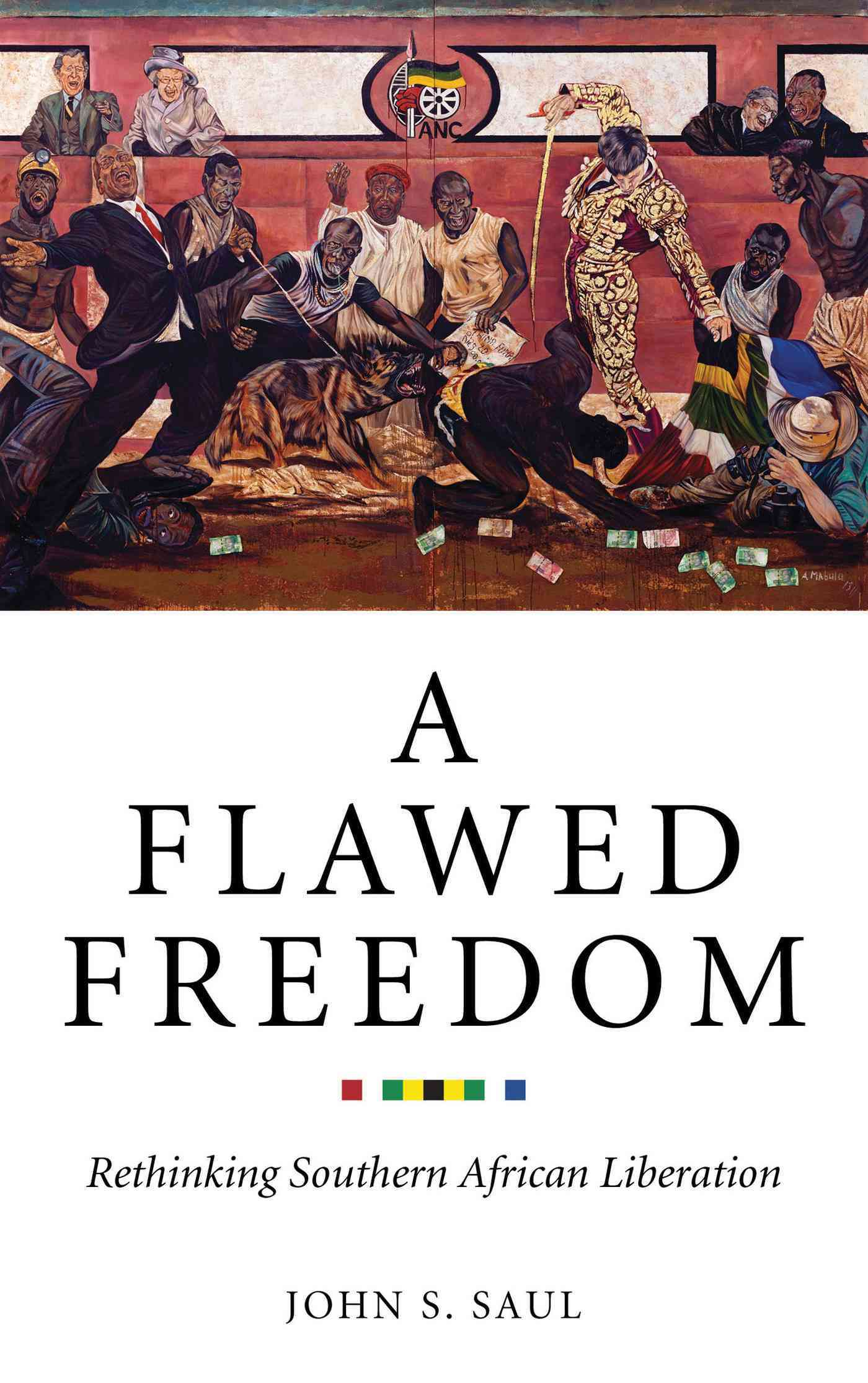 A Flawed Freedom By Saul, John S.