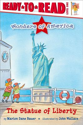 The Statue of Liberty By Bauer, Marion Dane/ Wallace, John (ILT)
